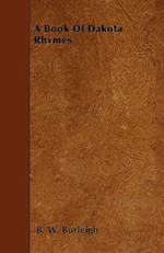A Book of Dakota Rhymes af B. W. Burleigh
