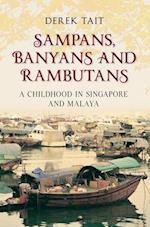 Sampans, Banyans and Rambutans af Derek Tait