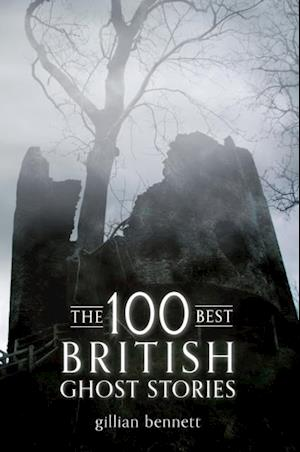 100 Best British Ghost Stories af Gillian Bennett