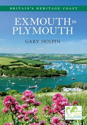 Exmouth to Plymouth Britain's Heritage Coast af Gary Holpin