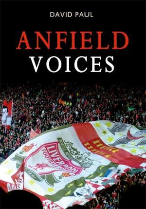 Anfield Voices af David Paul