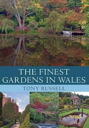 The Finest Gardens in Wales af Tony Russell