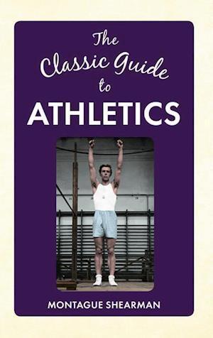 The Classic Guide to Athletics af Sigmund Krausz