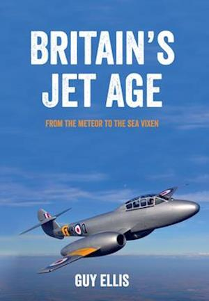 Britain's Jet Age af Guy Ellis