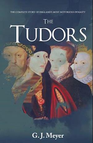 The Tudors af G. J. Meyer