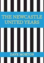 The Newcastle United Years