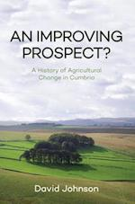 An Improving Prospect? A History of Agricultural Change in Cumbria