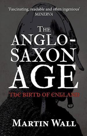 Bog, paperback The Anglo-Saxon Age af Martin Wall