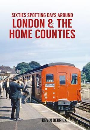 Bog, paperback Sixties Spotting Days Around London & the Home Counties af Kevin Derrick
