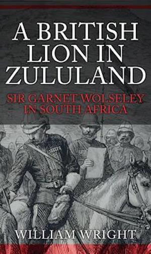 Bog, hardback A British Lion in Zululand af William Wright
