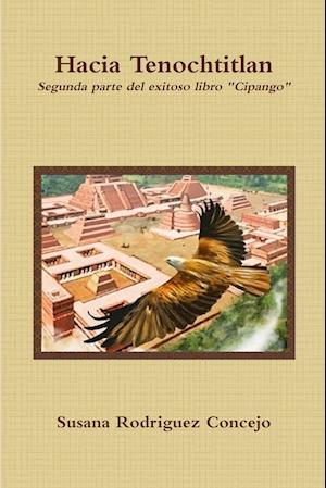 Hacia Tenochtitlan af Susana Rodriguez Concejo