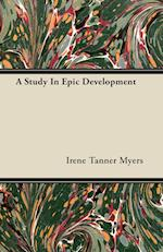 A Study in Epic Development af Irene Tanner Myers