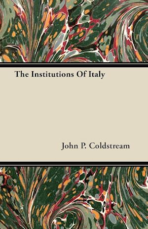 The Institutions of Italy af John P. Coldstream