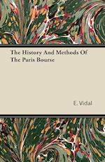 The History and Methods of the Paris Bourse af E. Vidal