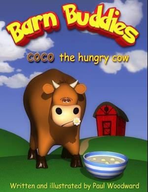 Barn Buddies: coco the hungry cow af Paul Woodward
