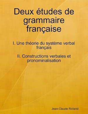 Deux Etudes de Grammaire Francaise af Jean-Claude Rolland