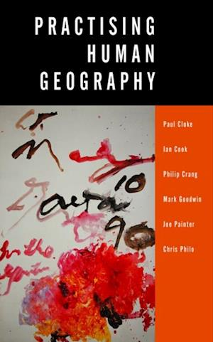 Practising Human Geography af Mark Goodwin