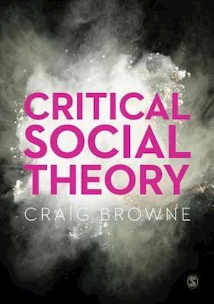 Bog, paperback Critical Social Theory af Craig Browne
