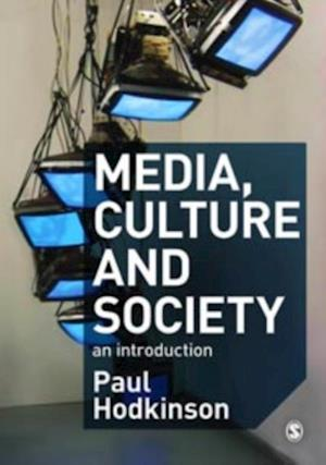 Media, Culture and Society af Paul Hodkinson