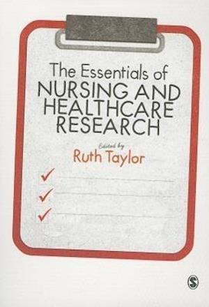 The Essentials of Nursing and Healthcare Research af Ruth Taylor