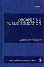 Organizing Public Education af Leslie Bell