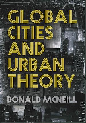 Bog, paperback Global Cities and Urban Theory af Donald Mcneill