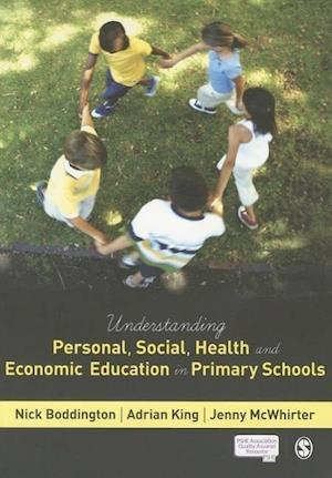 Understanding Personal, Social, Health and Economic Education in Primary Schools af Nick Boddington