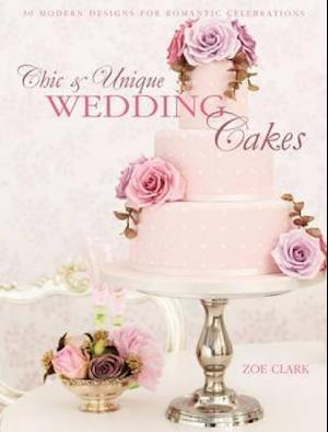 Chic & Unique Wedding Cakes af Zoe Clark