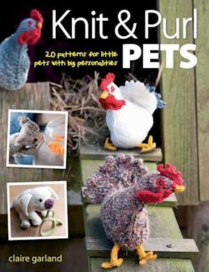Knit & Purl Pets af Claire Garland