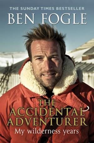 Accidental Adventurer af Ben Fogle