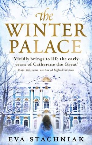 Winter Palace (A novel of the young Catherine the Great) af Eva Stachniak