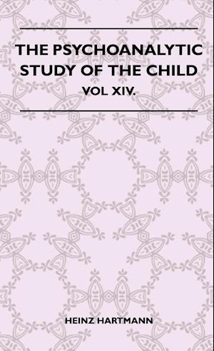 The Psychoanalytic Study of the Child - Vol XIV. af Heinz Hartmann