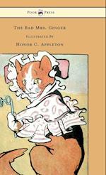 The Bad Mrs. Ginger Illustrated by Honor Appleton af Honor C. Appleton