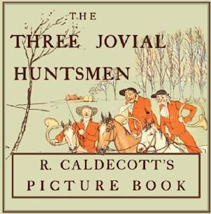 Three Jovial Huntsmen af Randolph Caldecott