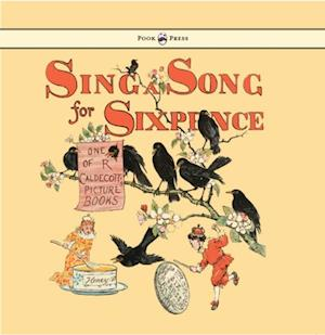 Sing a Song for Sixpence af Randolph Caldecott