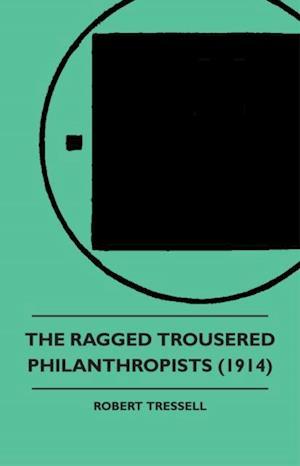 Ragged Trousered Philanthropists af Robert Tressall