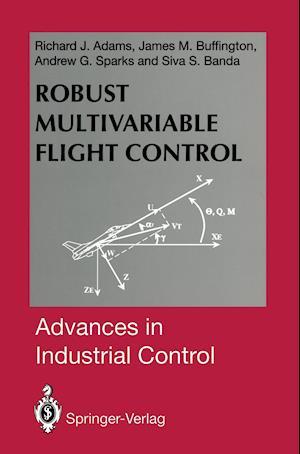 Robust Multivariable Flight Control af Richard J. Adams