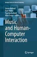 Music and Human-Computer Interaction af Simon Holland