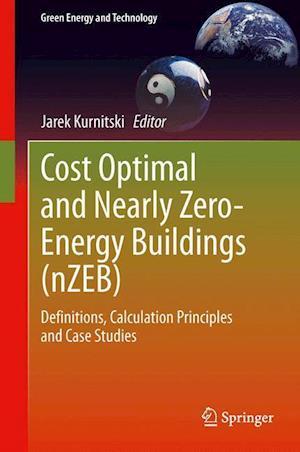 Cost Optimal and Nearly Zero-energy Buildings (nZEB) af Jarek Kurnitski