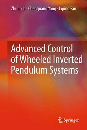 Advanced Control of Wheeled Inverted Pendulum Systems af Chenguang Yang, Liping Fan, Zhijun Li