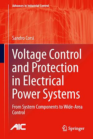 Voltage Control and Protection in Electrical Power Systems af Sandro Corsi