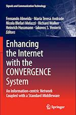 Enhancing the Internet with the Convergence System (Signals and Communication Technology)