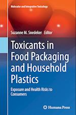 Toxicants in Food Packaging and Household Plastics (Molecular and Integrative Toxicology)
