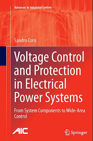 Bog, paperback Voltage Control and Protection in Electrical Power Systems af Sandro Corsi