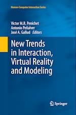 New Trends in Interaction, Virtual Reality and Modeling (Human-Computer Interaction Series)