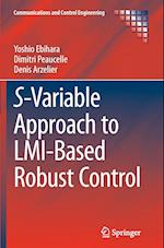 S-Variable Approach to LMI-Based Robust Control (Communications and Control Engineering Hardcover)