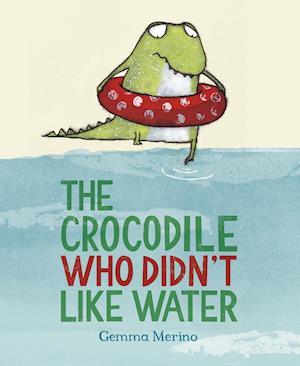 The Crocodile Who Didn't Like Water af Gemma Merino