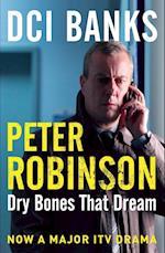 DCI Banks: Dry Bones That Dream (The Inspector Banks series, nr. 7)