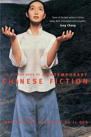 The Picador Book of Contemporary Chinese Fiction af Carolyn Choa