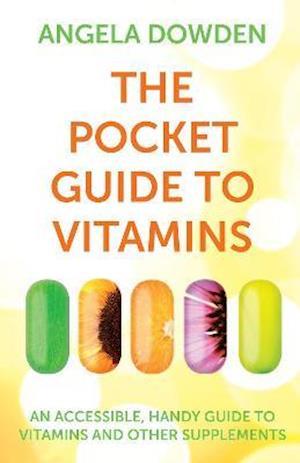 The Pocket Guide to Vitamins af Angela Dowden